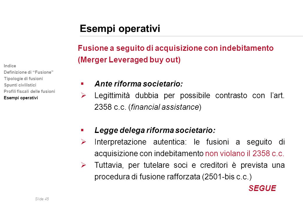 Esempi operativi (Merger Leveraged buy out) Ante riforma societario: