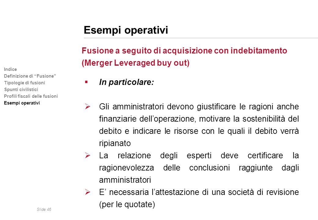 Esempi operativi (Merger Leveraged buy out) In particolare:
