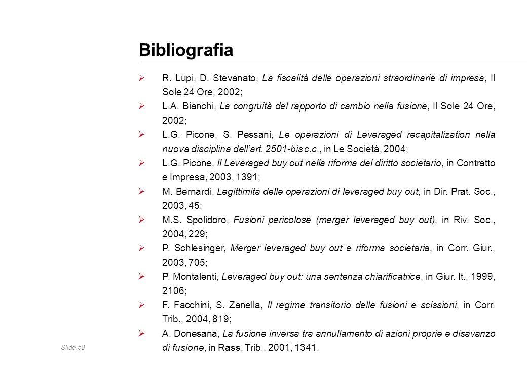 BibliografiaR. Lupi, D. Stevanato, La fiscalità delle operazioni straordinarie di impresa, Il Sole 24 Ore, 2002;