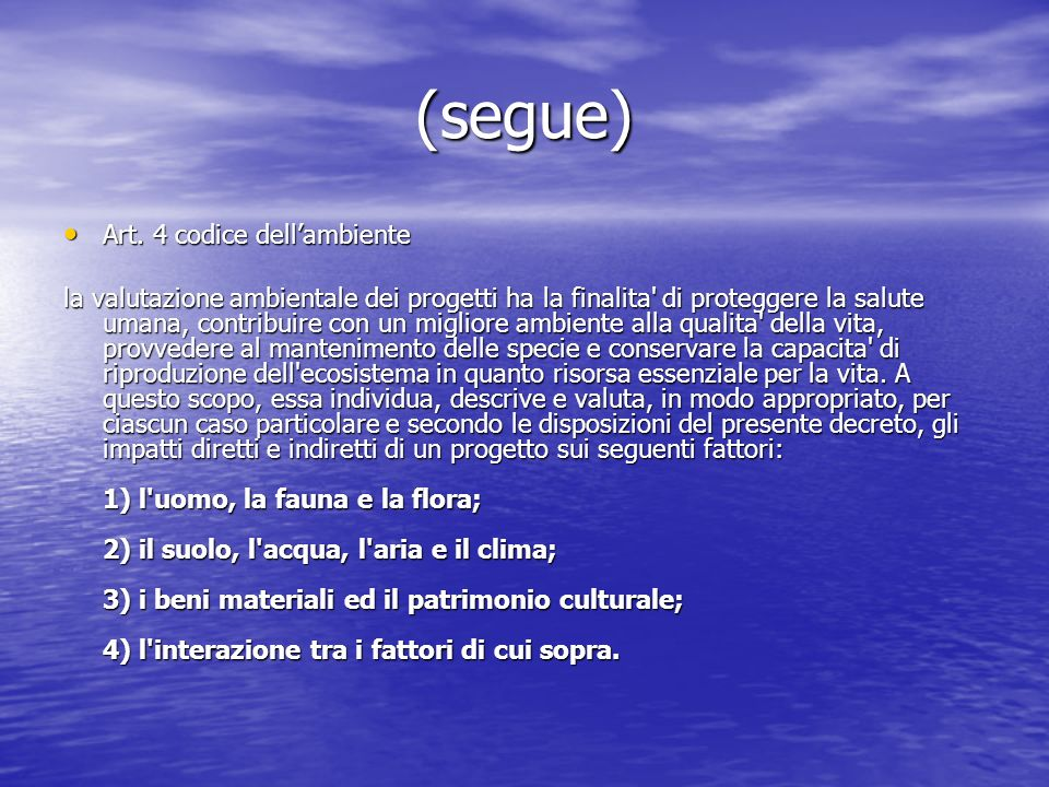 (segue) Art. 4 codice dell'ambiente