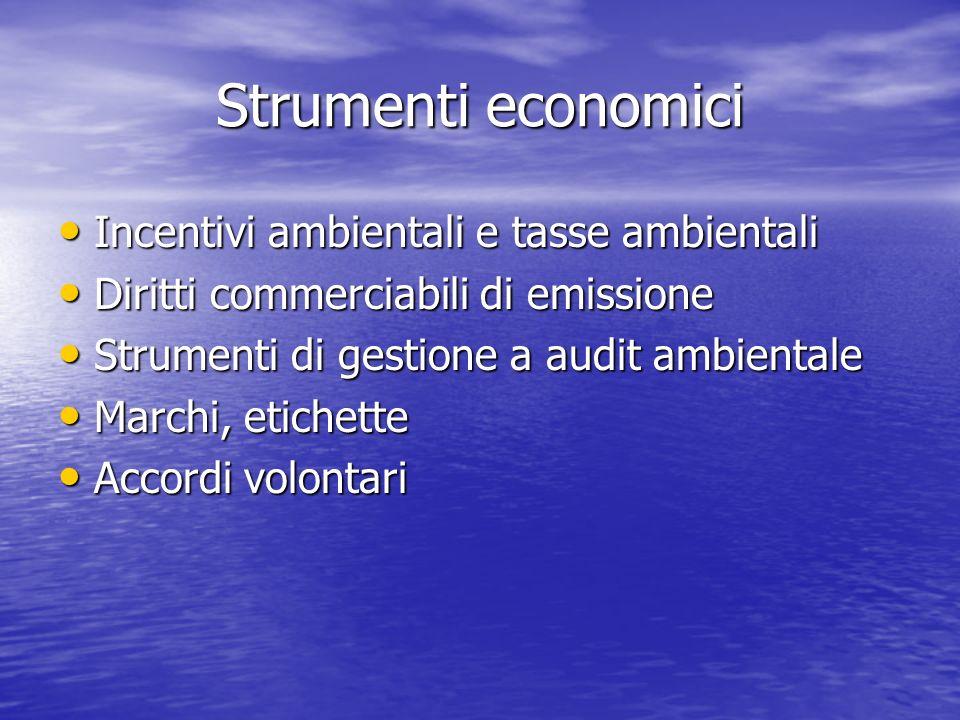 Strumenti economici Incentivi ambientali e tasse ambientali
