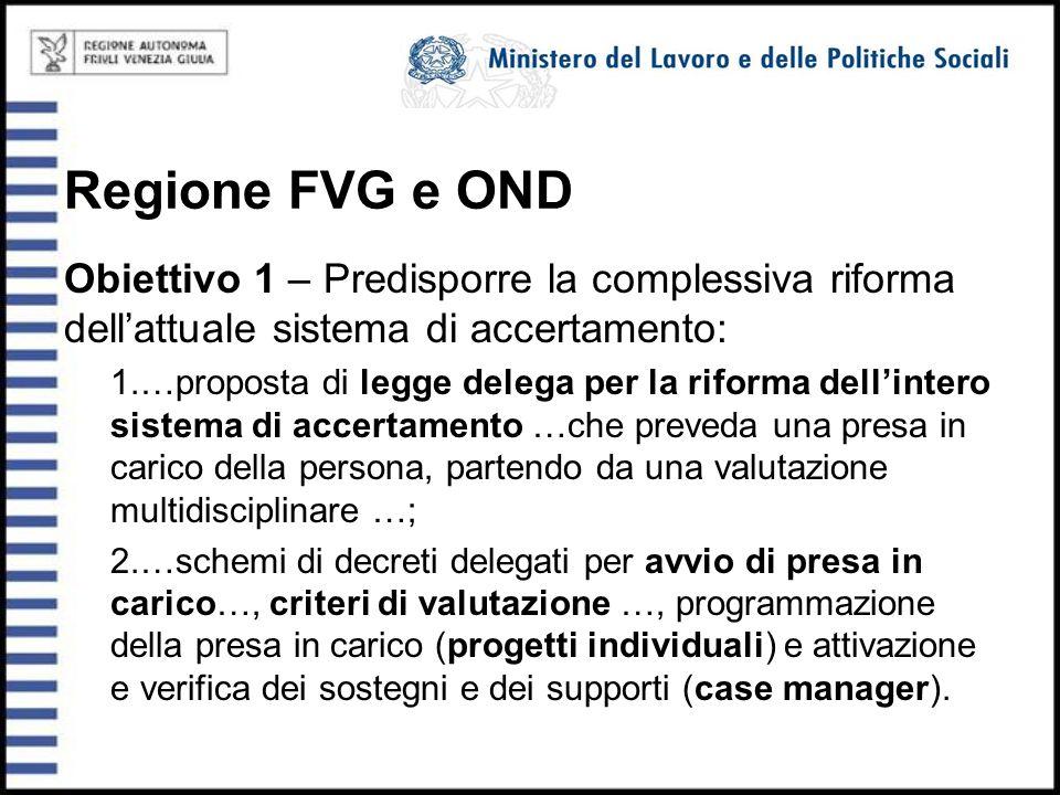 Regione FVG e OND Obiettivo 1 – Predisporre la complessiva riforma dell'attuale sistema di accertamento: