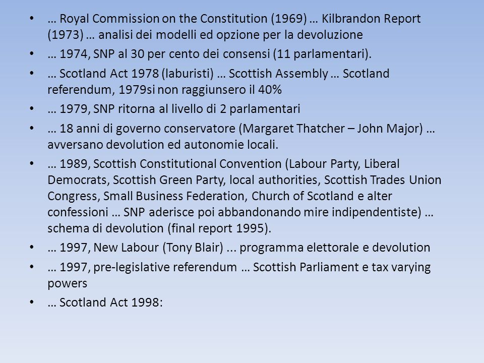 … Royal Commission on the Constitution (1969) … Kilbrandon Report (1973) … analisi dei modelli ed opzione per la devoluzione