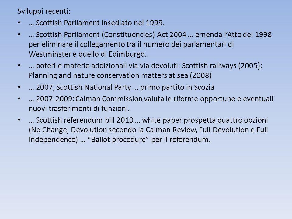 Sviluppi recenti: … Scottish Parliament insediato nel 1999.