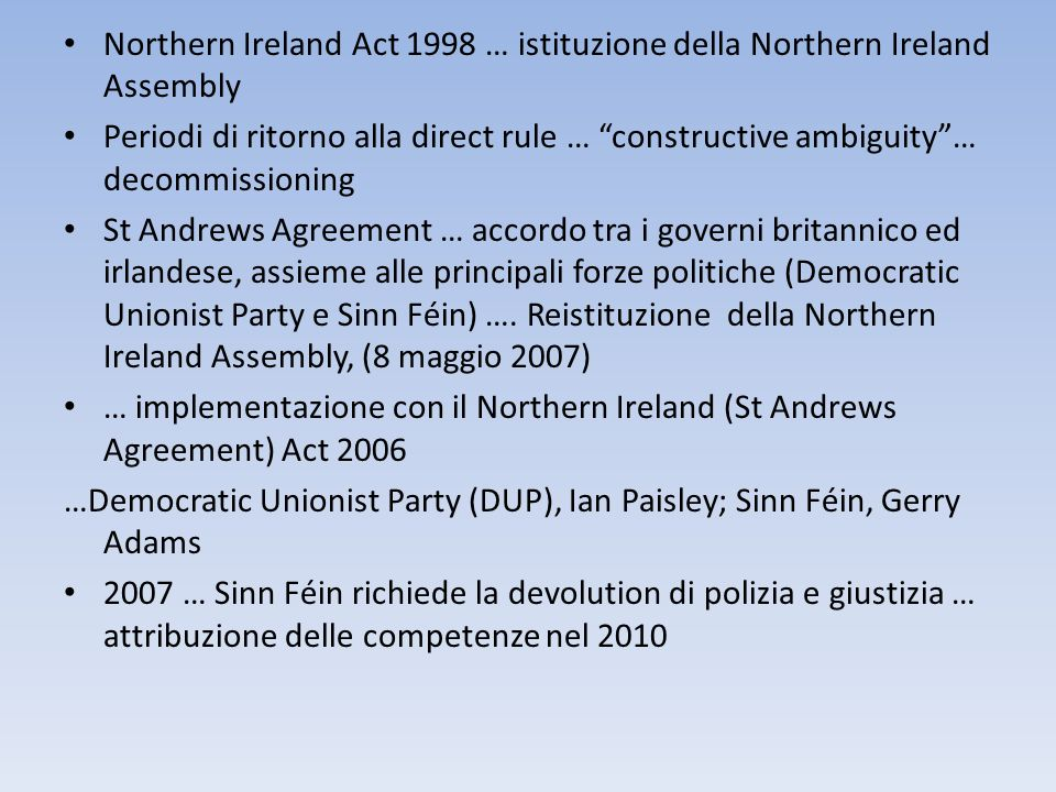Northern Ireland Act 1998 … istituzione della Northern Ireland Assembly