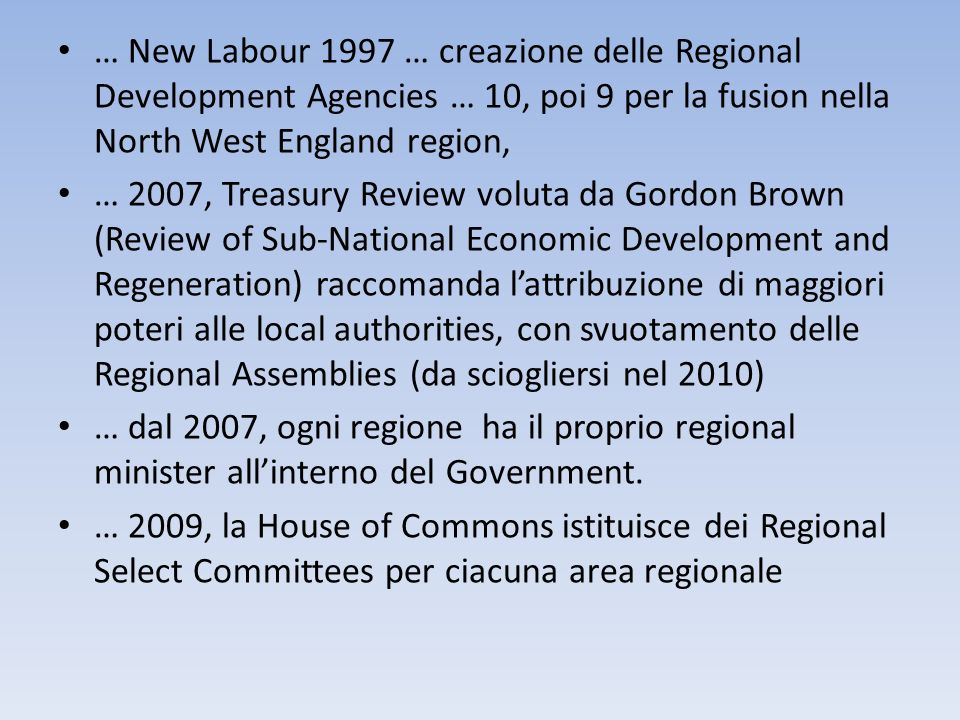 … New Labour 1997 … creazione delle Regional Development Agencies … 10, poi 9 per la fusion nella North West England region,