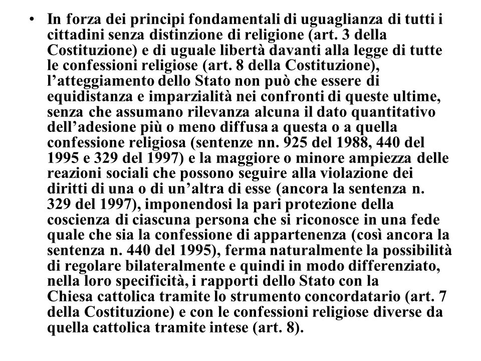 In forza dei principi fondamentali di uguaglianza di tutti i cittadini senza distinzione di religione (art.