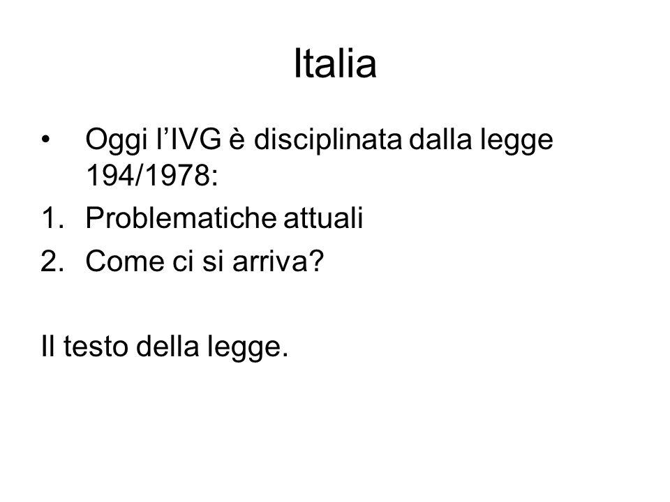 Italia Oggi l'IVG è disciplinata dalla legge 194/1978: