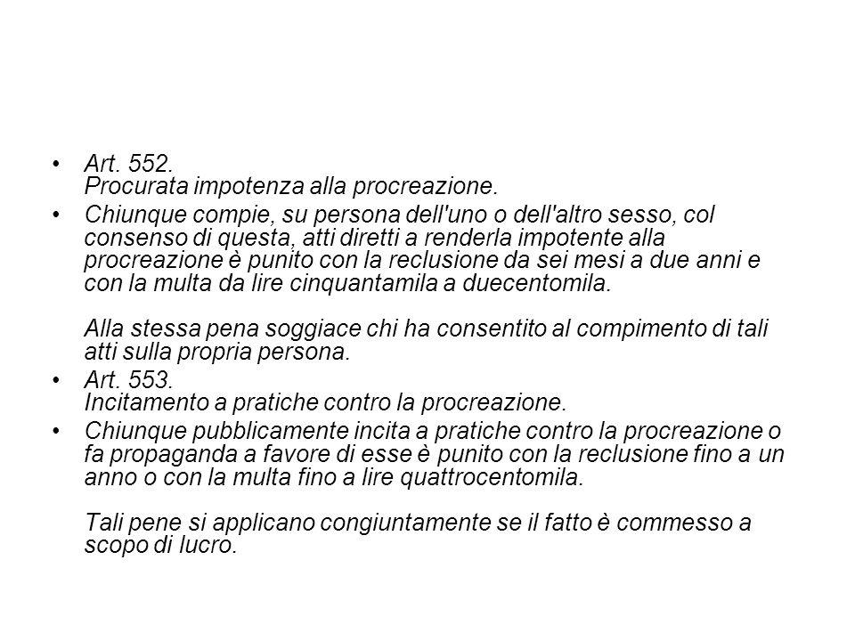 Art. 552. Procurata impotenza alla procreazione.