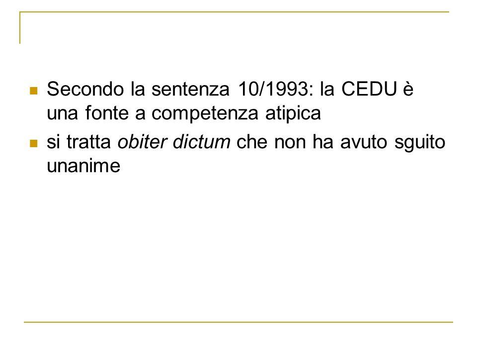 Secondo la sentenza 10/1993: la CEDU è una fonte a competenza atipica