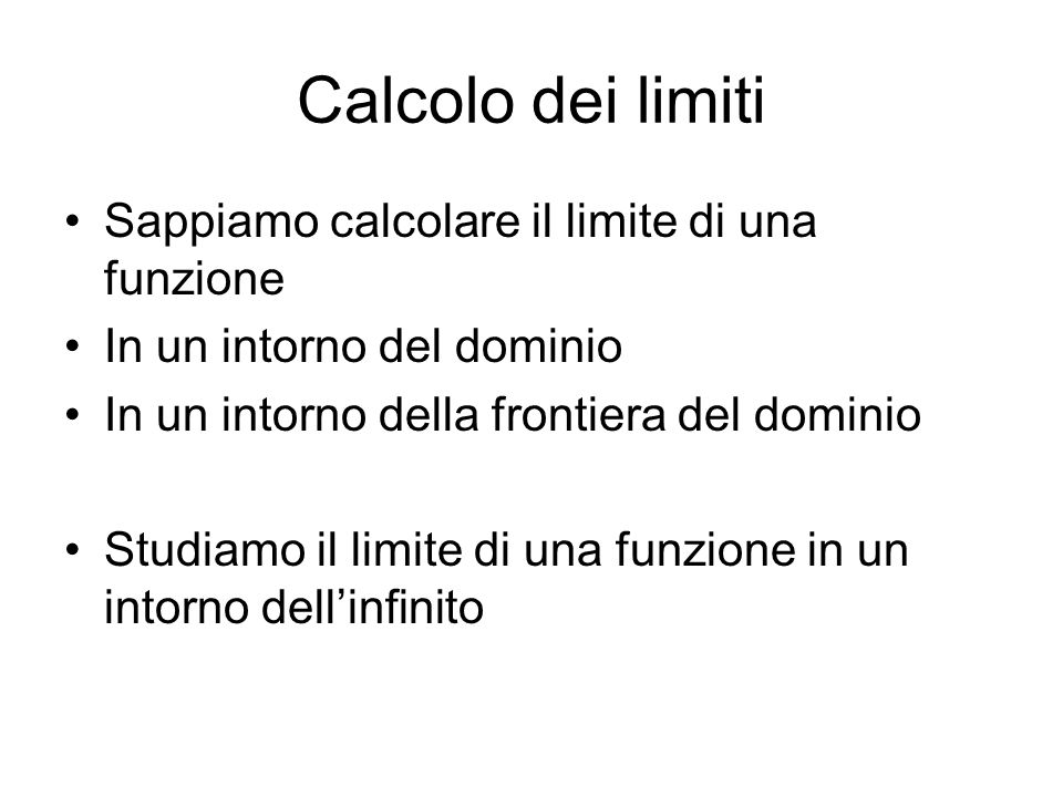 Calcolo dei limiti Sappiamo calcolare il limite di una funzione