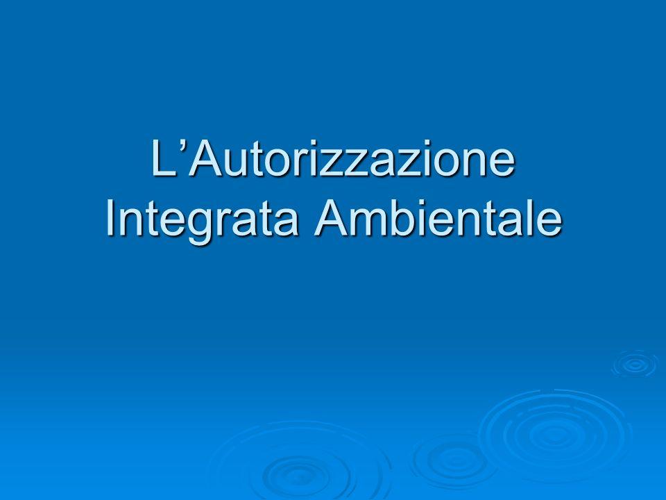 L'Autorizzazione Integrata Ambientale