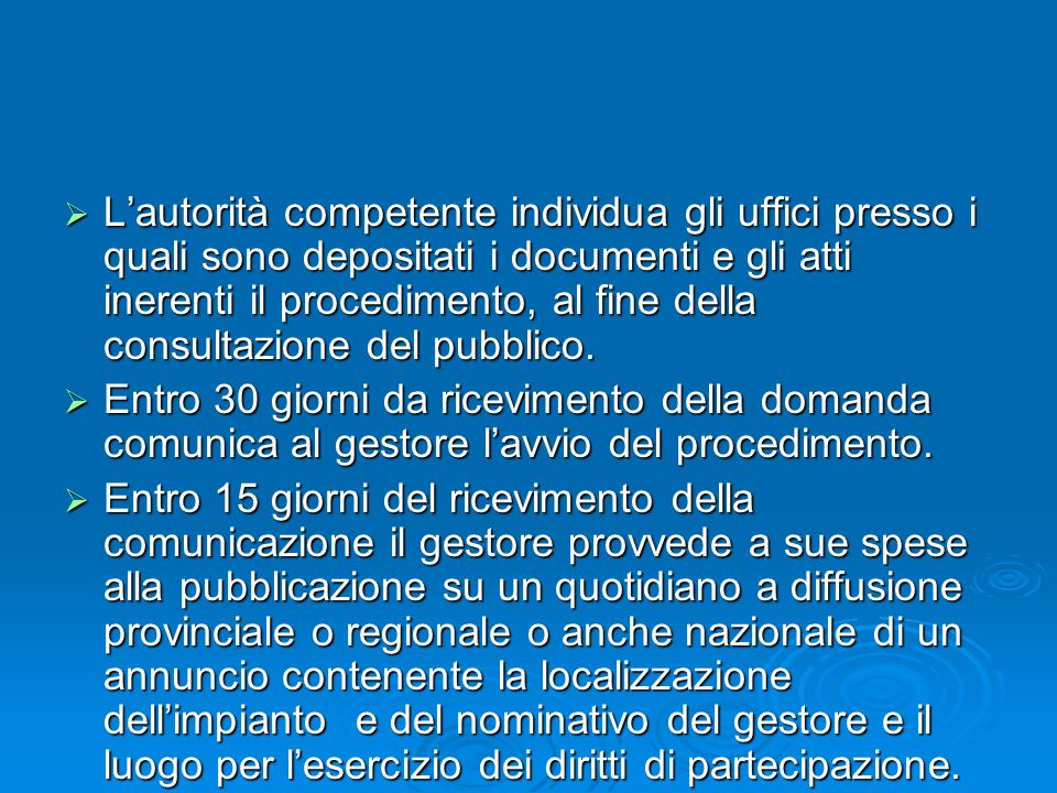 L'autorità competente individua gli uffici presso i quali sono depositati i documenti e gli atti inerenti il procedimento, al fine della consultazione del pubblico.