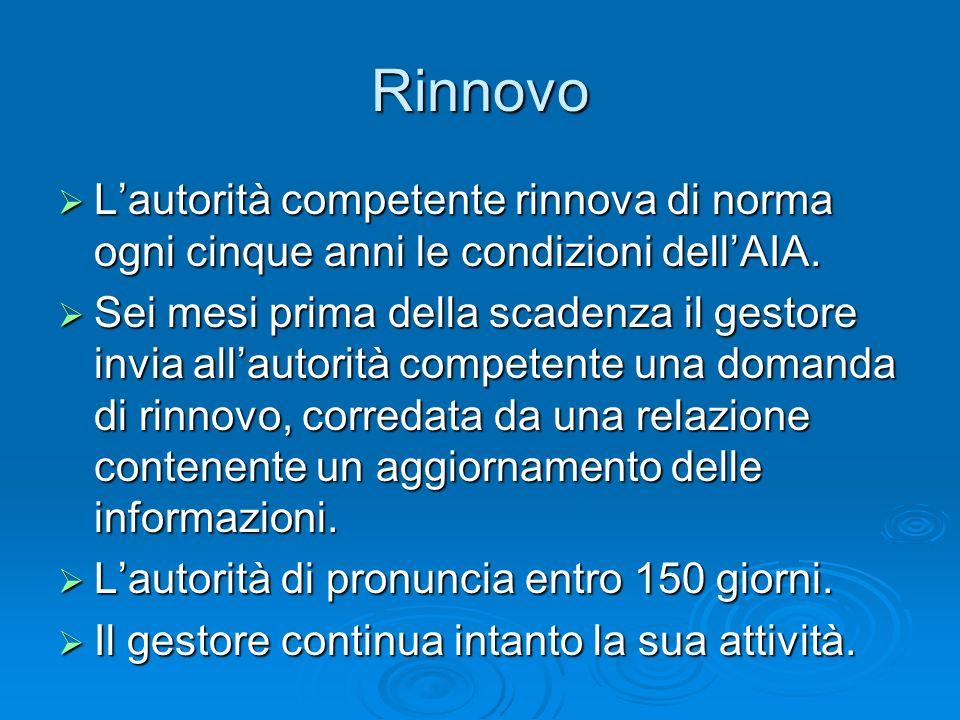 RinnovoL'autorità competente rinnova di norma ogni cinque anni le condizioni dell'AIA.