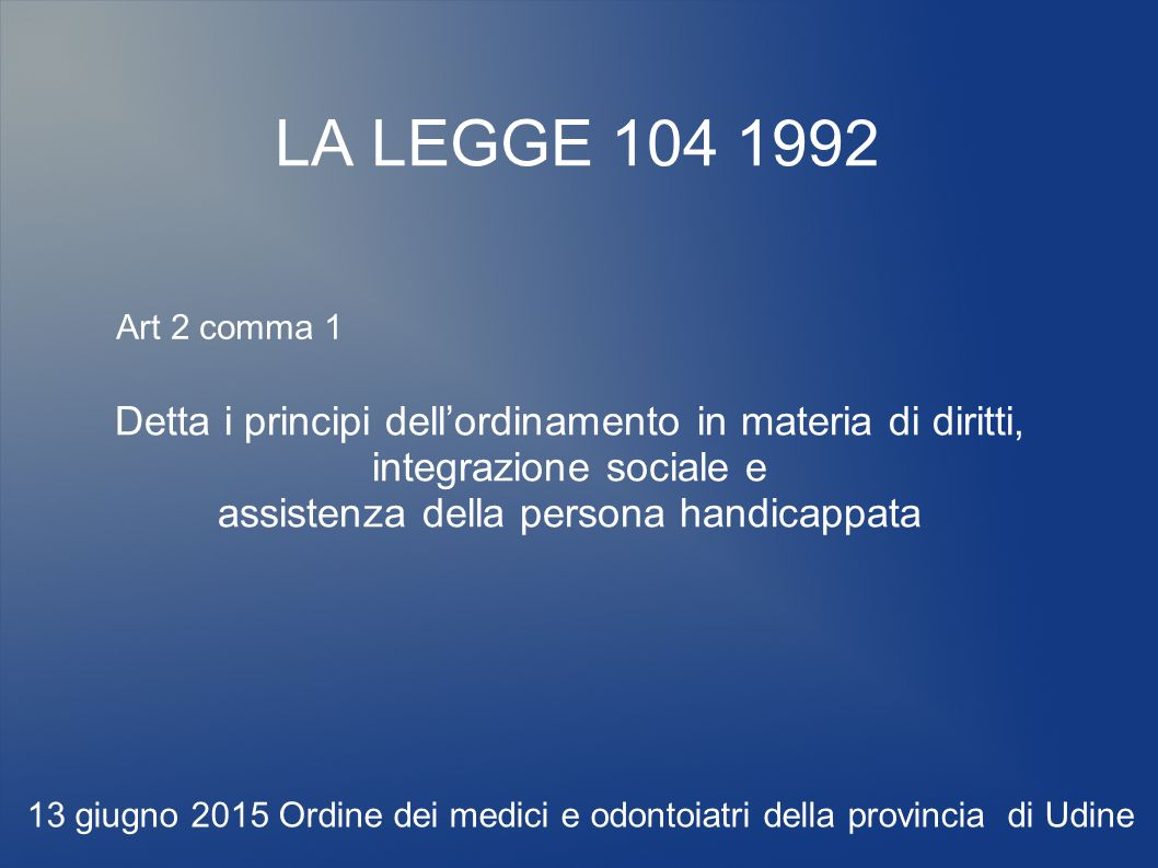 LA LEGGE 104 1992 Art 2 comma 1.