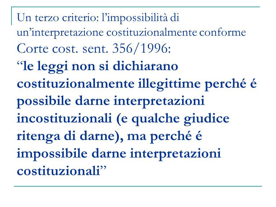 Un terzo criterio: l'impossibilità di un'interpretazione costituzionalmente conforme Corte cost.