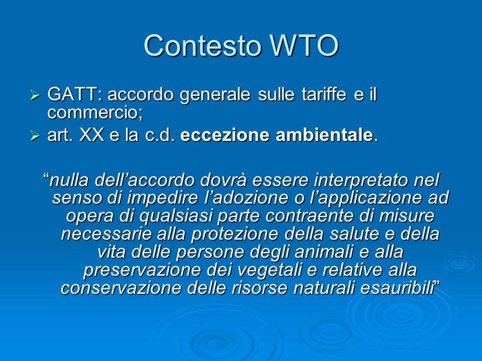 Contesto WTO GATT: accordo generale sulle tariffe e il commercio;