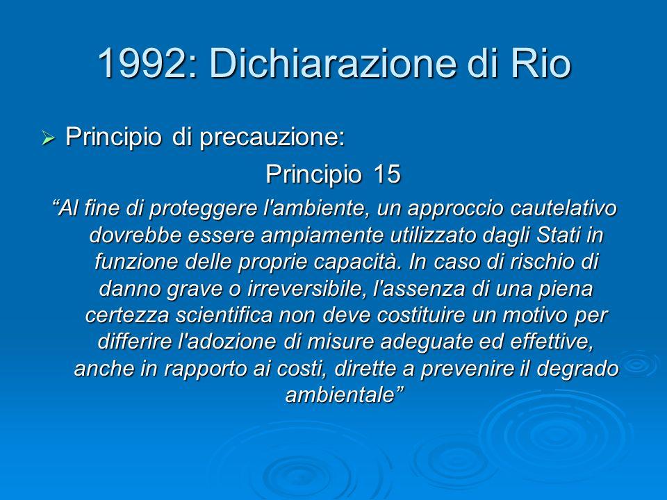 1992: Dichiarazione di Rio Principio di precauzione: Principio 15
