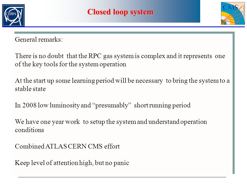 Closed loop system General remarks: