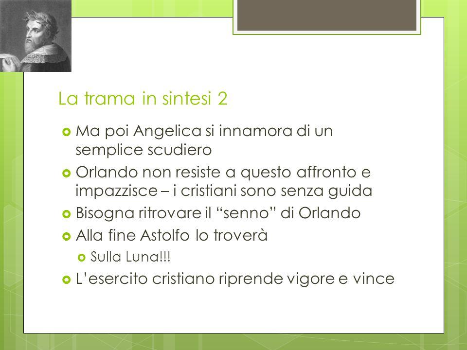 La trama in sintesi 2 Ma poi Angelica si innamora di un semplice scudiero.