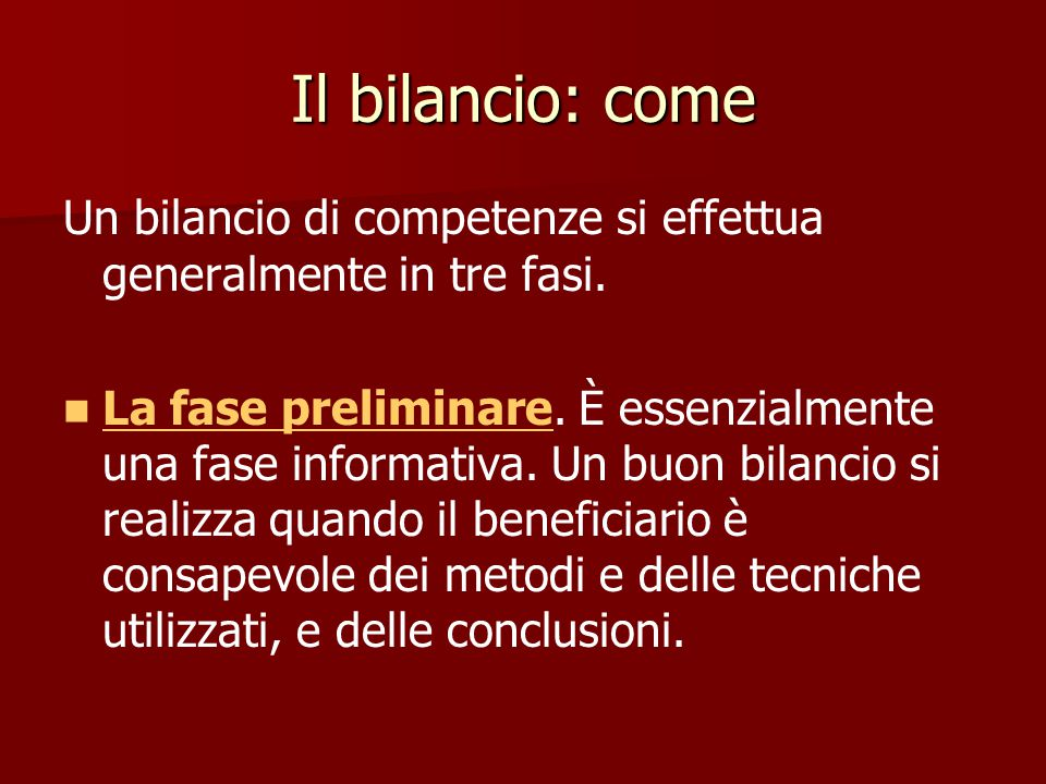 Il bilancio: come Un bilancio di competenze si effettua generalmente in tre fasi.