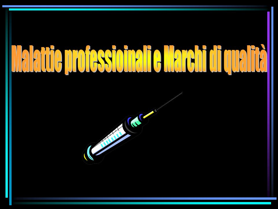 Malattie professioinali e Marchi di qualità