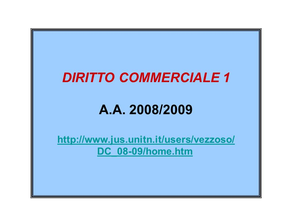 http://www.jus.unitn.it/users/vezzoso/ DC_08-09/home.htm