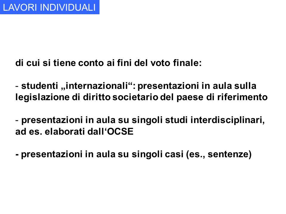 """LAVORI INDIVIDUALI di cui si tiene conto ai fini del voto finale: studenti """"internazionali : presentazioni in aula sulla."""