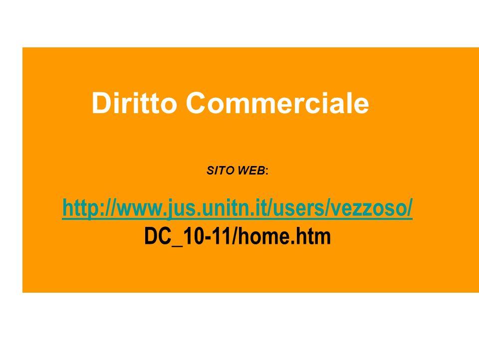 Diritto Commerciale http://www.jus.unitn.it/users/vezzoso/