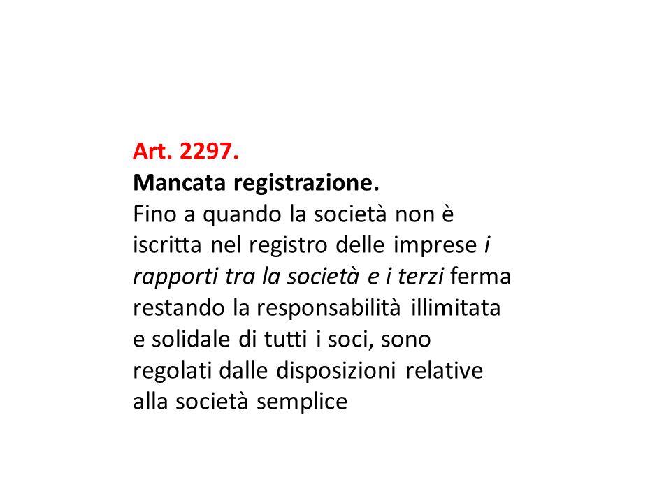 Art. 2297. Mancata registrazione.