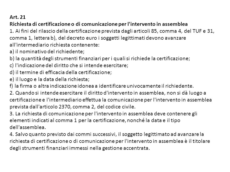 Art. 21 Richiesta di certificazione o di comunicazione per l intervento in assemblea.