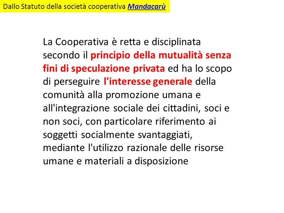 Dallo Statuto della società cooperativa Mandacarù