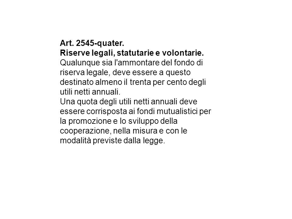 Art. 2545-quater. Riserve legali, statutarie e volontarie.