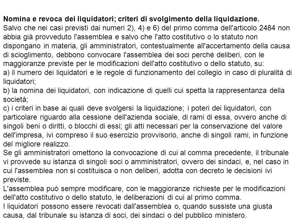 Nomina e revoca dei liquidatori; criteri di svolgimento della liquidazione.