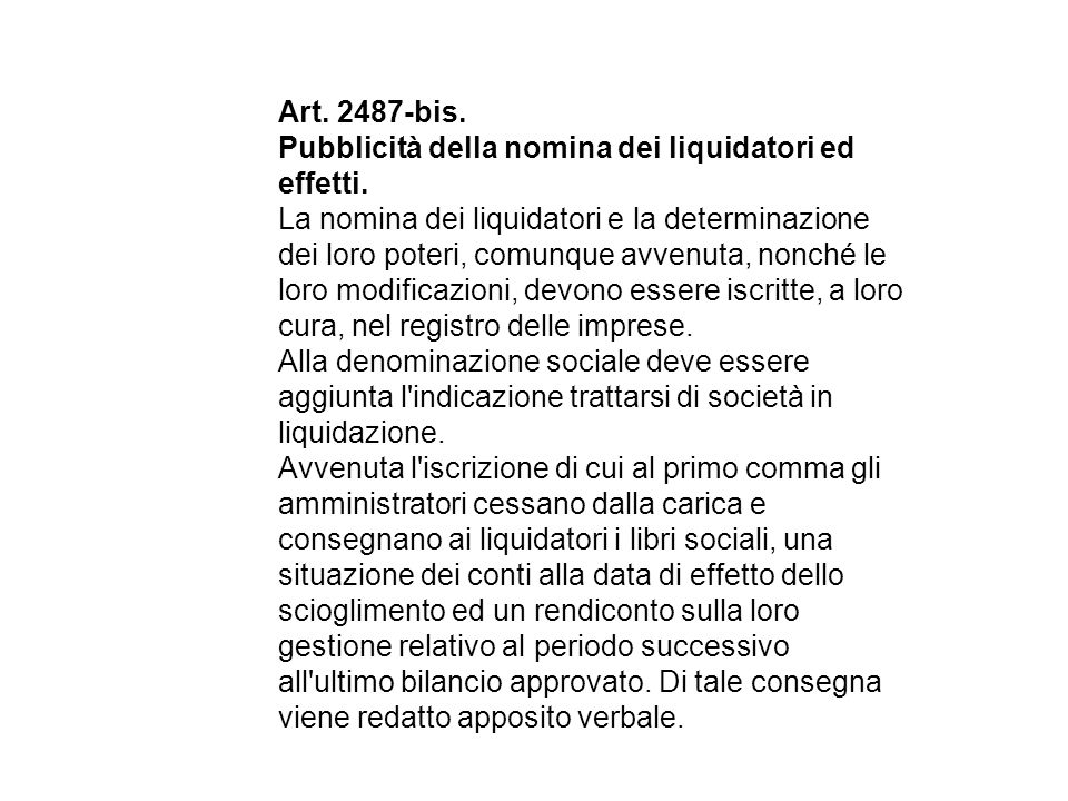 Art. 2487-bis. Pubblicità della nomina dei liquidatori ed effetti.