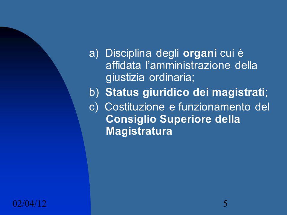 b) Status giuridico dei magistrati;