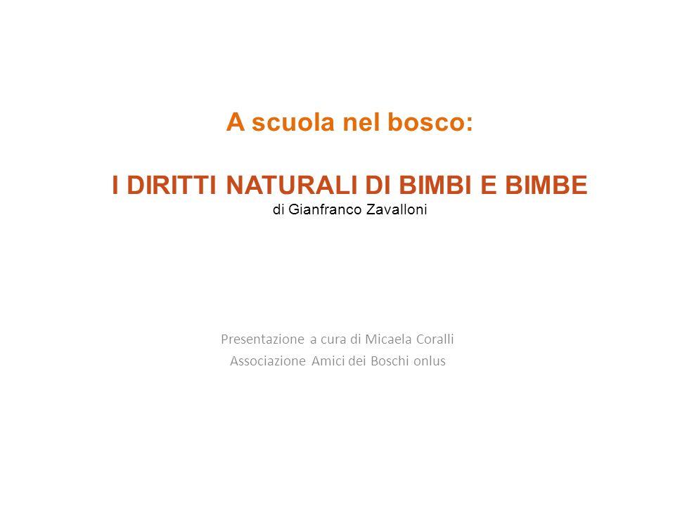 A scuola nel bosco: I DIRITTI NATURALI DI BIMBI E BIMBE di Gianfranco Zavalloni