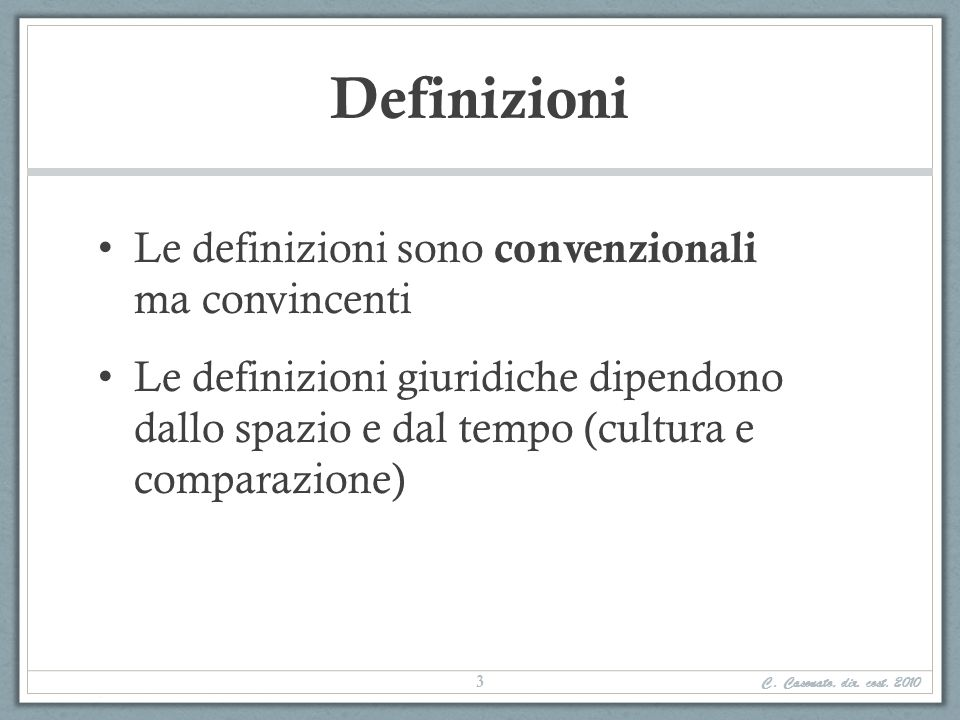 Definizioni Le definizioni sono convenzionali ma convincenti