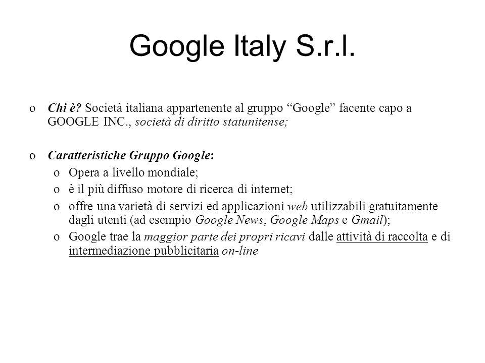 Google Italy S.r.l. Chi è Società italiana appartenente al gruppo Google facente capo a GOOGLE INC., società di diritto statunitense;