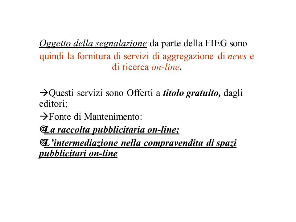 Oggetto della segnalazione da parte della FIEG sono