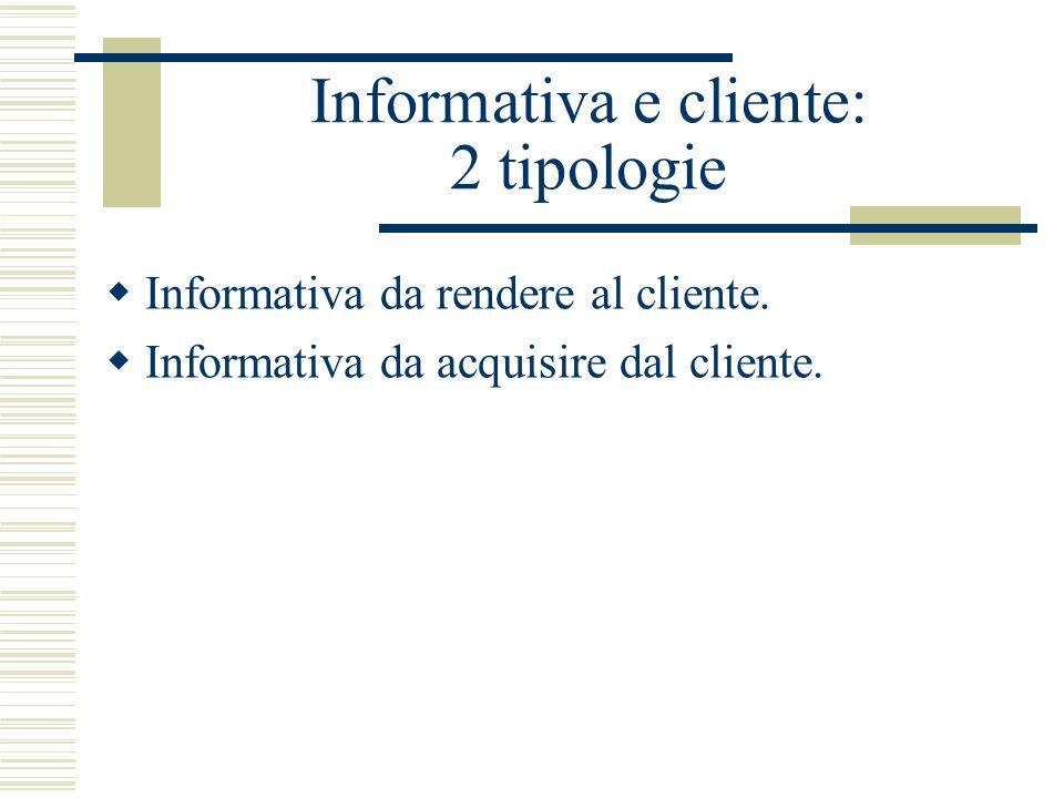 Informativa e cliente: 2 tipologie