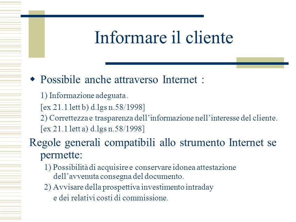 Informare il cliente Possibile anche attraverso Internet :