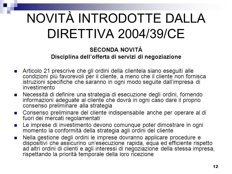 NOVITÀ INTRODOTTE DALLA DIRETTIVA 2004/39/CE