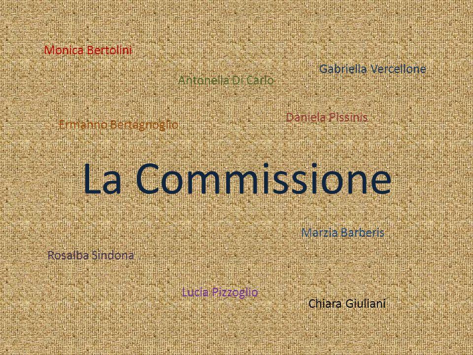 La Commissione Monica Bertolini Gabriella Vercellone