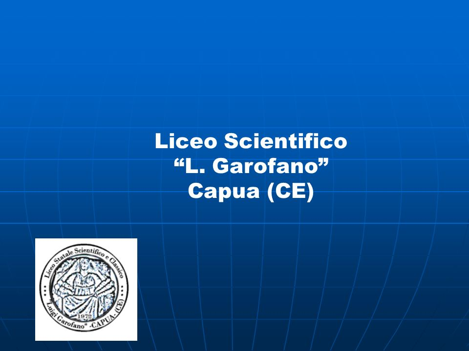 Liceo Scientifico L. Garofano Capua (CE)