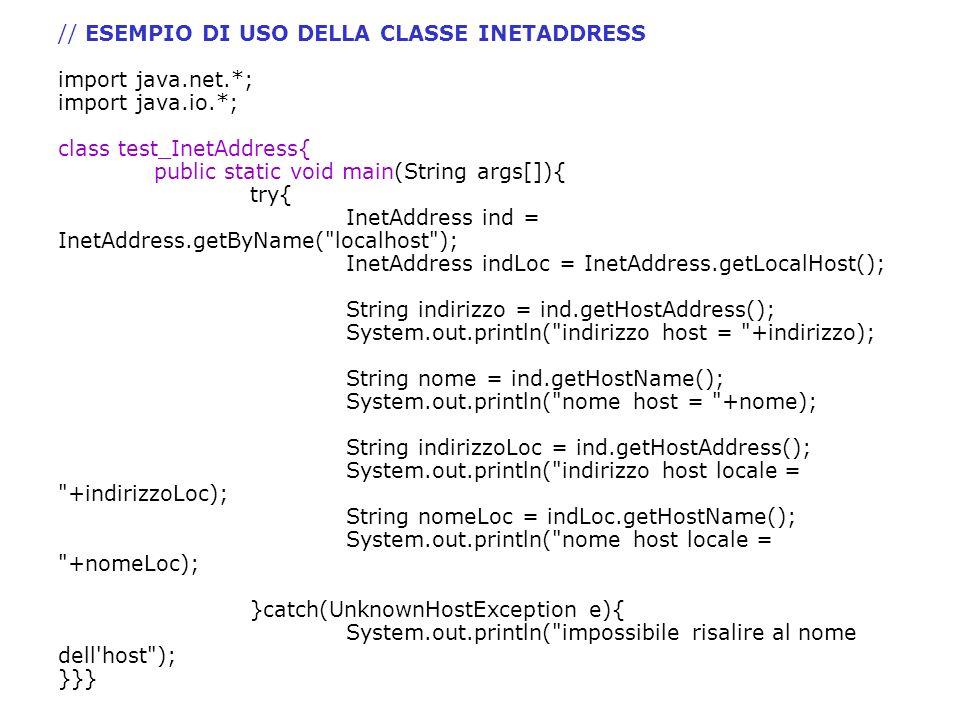 // ESEMPIO DI USO DELLA CLASSE INETADDRESS import java. net