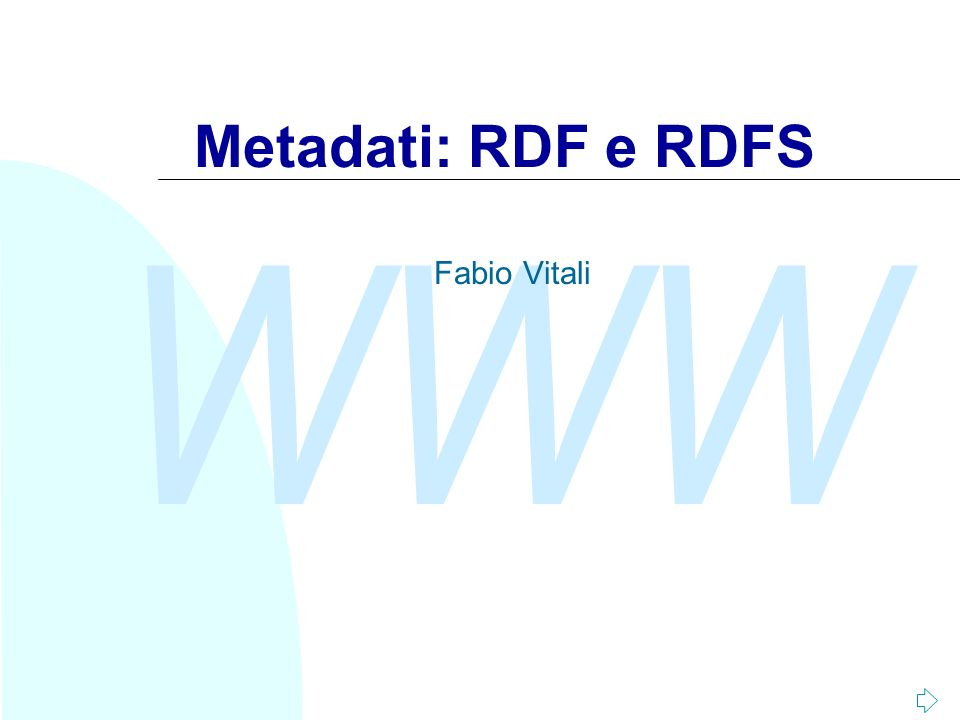 Metadati: RDF e RDFS Fabio Vitali