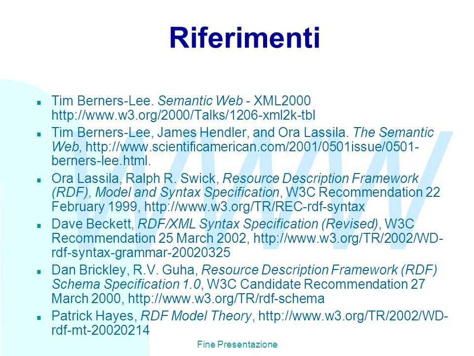 Riferimenti 27/03/2017. Tim Berners-Lee. Semantic Web - XML2000 http://www.w3.org/2000/Talks/1206-xml2k-tbl.
