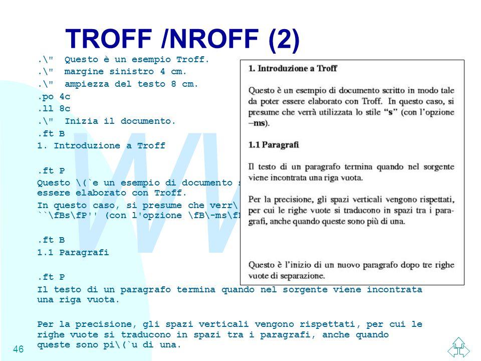 TROFF /NROFF (2) .\ Questo è un esempio Troff.