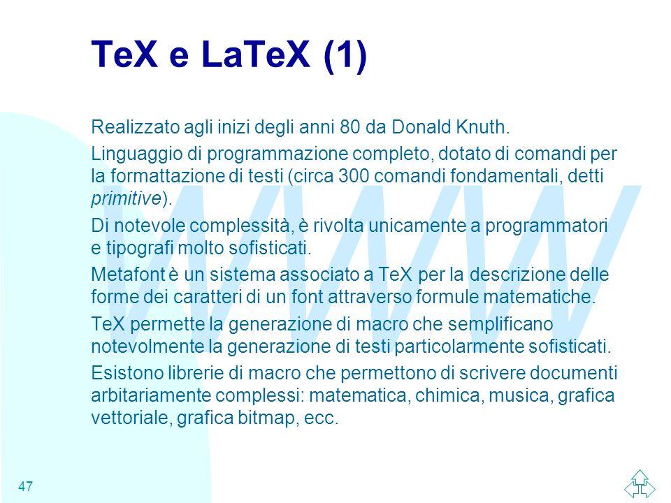 TeX e LaTeX (1) Realizzato agli inizi degli anni 80 da Donald Knuth.